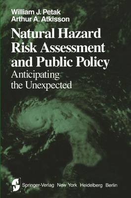 Natural Hazard Risk Assessment and Public Policy: Anticipating the Unexpected - Springer Series on Environmental Management (Hardback)