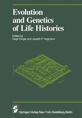 Evolution and Genetics in Life Histories - Proceedings in Life Sciences (Hardback)