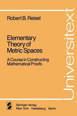 Elementary Theory of Metric Spaces: A Course in Constructing Mathematical Proofs - Universitext (Paperback)