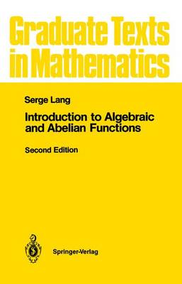 Introduction to Algebraic and Abelian Functions - Graduate Texts in Mathematics 89 (Hardback)