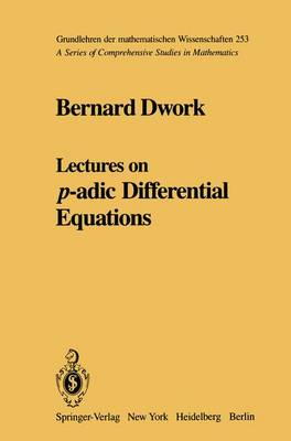 Lectures on P-Adic Differential Equations (Hardback)