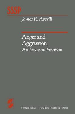 Anger and Aggression: An Essay on Emotion - Springer Series in Social Psychology (Hardback)