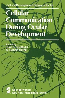 Cellular Communication During Ocular Development: 6th Symposium on Ocular and Visual Development: Papers - The Cell and Developmental Biology of the Eye (Hardback)