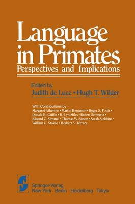 Language in Primates: Perspectives and Implications - Springer Series in Language and Communication 11 (Paperback)