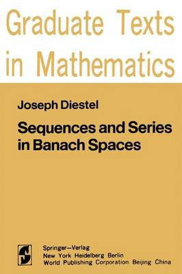 Sequences and Series in Banach Spaces - Graduate Texts in Mathematics 92 (Hardback)