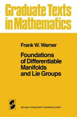 Foundations of Differentiable Manifolds and Lie Groups - Graduate Texts in Mathematics 94 (Hardback)