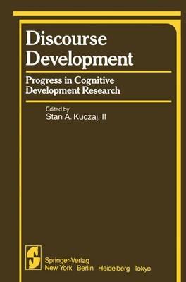 Discourse Development: Progress in Cognitive Development Research - Springer Series in Cognitive Development (Hardback)