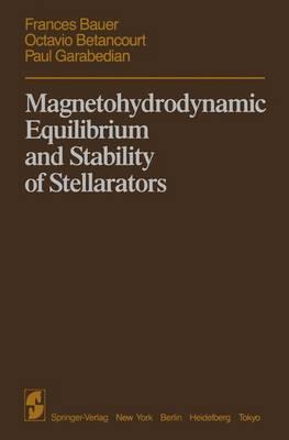 Magnetohydrodynamic Equilibrium and Stability of Stellarators (Hardback)