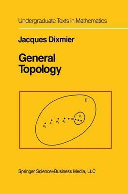General Topology - Undergraduate Texts in Mathematics (Hardback)