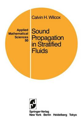 Sound Propagation in Stratified Fluids - Applied Mathematical Sciences 50 (Paperback)