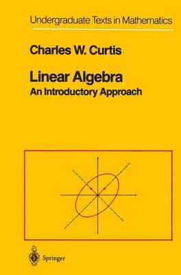 Linear Algebra: An Introductory Approach - Undergraduate Texts in Mathematics (Hardback)
