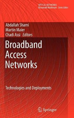 Broadband Access Networks: Technologies and Deployments - Optical Networks (Hardback)