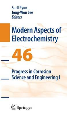 Progress in Corrosion Science and Engineering I - Modern Aspects of Electrochemistry 46 (Hardback)
