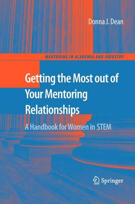 Getting the Most out of Your Mentoring Relationships: A Handbook for Women in STEM - Mentoring in Academia and Industry 3 (Paperback)