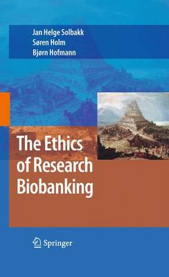 The Ethics of Research Biobanking (Hardback)
