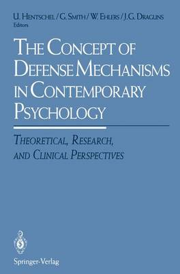 The Concept of Defense Mechanisms in Contemporary Psychology: Theoretical, Research, and Clinical Perspectives (Hardback)