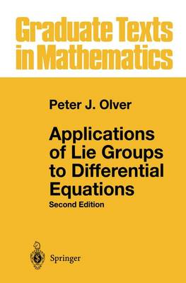 Applications of Lie Groups to Differential Equations - Graduate Texts in Mathematics v.107 (Hardback)
