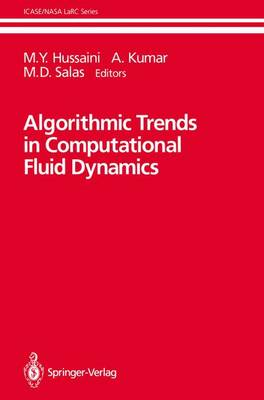 Algorithmic Trends in Computational Fluid Dynamics - ICASE NASA LaRC Series (Hardback)