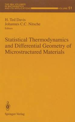 Statistical Thermodynamics and Differential Geometry of Microstructured Materials - The IMA Volumes in Mathematics and its Applications 51 (Hardback)
