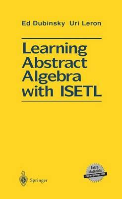 Learning Abstract Algebra with ISETL (Hardback)