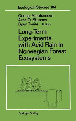 Long-Term Experiments with Acid Rain in Norwegian Forest Ecosystems - Ecological Studies 104 (Hardback)