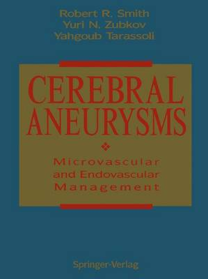 Cerebral Aneurysms: Microvascular and Endovascular Management (Hardback)