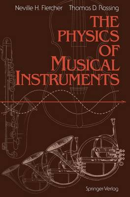 The Physics of Musical Instruments - Springer Study Edition (Paperback)