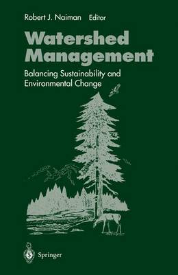 Watershed Management: Balancing Sustainability and Environmental Change (Paperback)