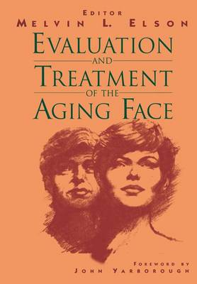 Evaluation and Treatment of the Aging Face (Hardback)