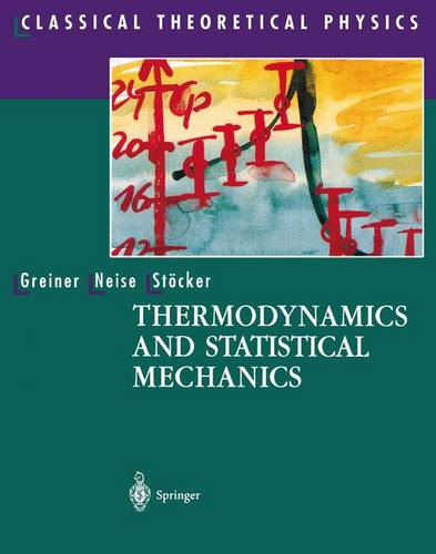 Thermodynamics and Statistical Mechanics - Classical Theoretical Physics (Paperback)