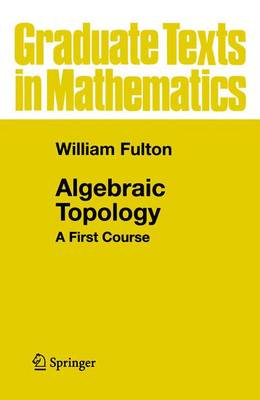 Algebraic Topology: A First Course - Graduate Texts in Mathematics 153 (Paperback)