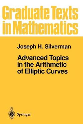 Advanced Topics in the Arithmetic of Elliptic Curves - Graduate Texts in Mathematics 151 (Paperback)