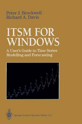 ITSM for Windows: A User's Guide to Time Series Modelling and Forecasting (Paperback)