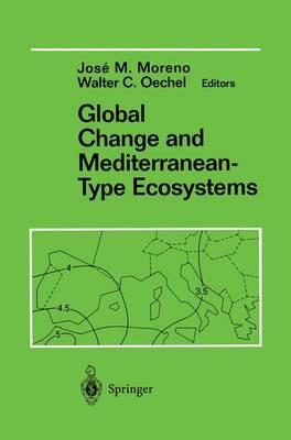 Global Change and Mediterranean-Type Ecosystems - Ecological Studies 117 (Hardback)