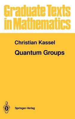 Quantum Groups - Graduate Texts in Mathematics 155 (Hardback)