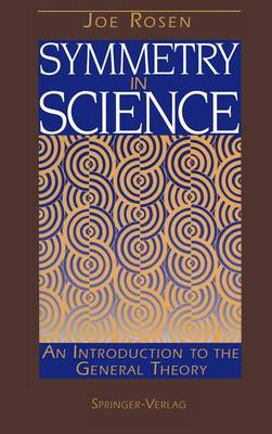 Symmetry in Science: An Introduction to the General Theory (Hardback)