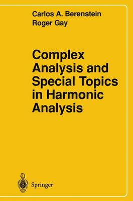 Complex Analysis and Special Topics in Harmonic Analysis (Hardback)