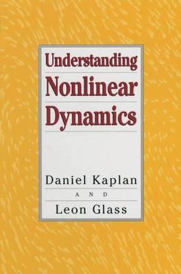 Understanding Nonlinear Dynamics - Texts in Applied Mathematics 19 (Hardback)