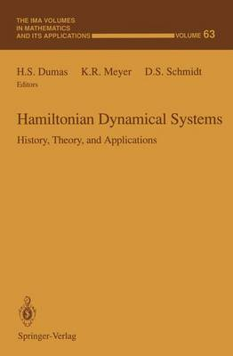 Hamiltonian Dynamical Systems: History, Theory, and Applications - The IMA Volumes in Mathematics and its Applications 63 (Hardback)