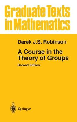 A Course in the Theory of Groups - Graduate Texts in Mathematics 80 (Hardback)