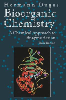 Bioorganic Chemistry: A Chemical Approach to Enzyme Action - Springer Advanced Texts in Chemistry (Hardback)