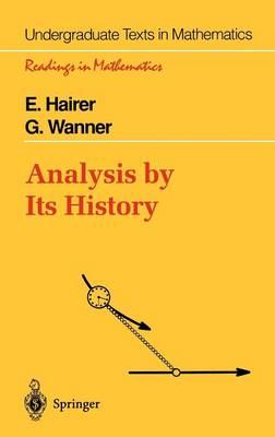 Analysis by Its History - Readings in Mathematics (Hardback)