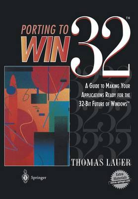 Porting to Win32 (TM): A Guide to Making Your Applications Ready for the 32-Bit Future of Windows (TM) (Paperback)