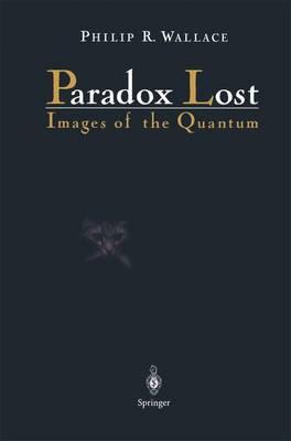 Paradox Lost: Images of the Quantum (Hardback)