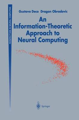 An Information-Theoretic Approach to Neural Computing - Perspectives in Neural Computing (Hardback)