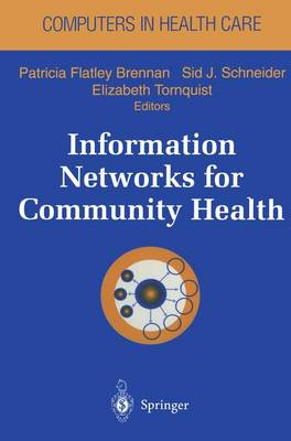 Information Networks for Community Health - Computers in Health Care (Hardback)