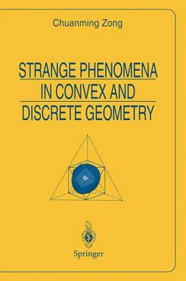 Strange Phenomena in Convex and Discrete Geometry - Universitext (Paperback)
