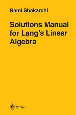 Solutions Manual for Lang's Linear Algebra (Paperback)