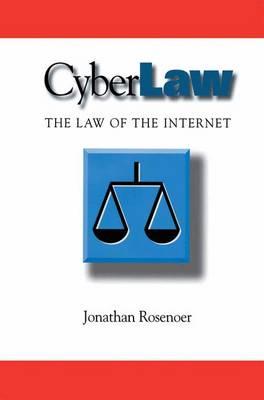 CyberLaw: The Law of the Internet (Hardback)