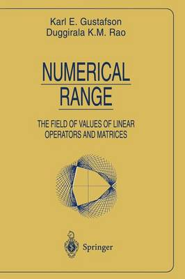 Numerical Range: The Field of Values of Linear Operators and Matrices - Universitext (Paperback)